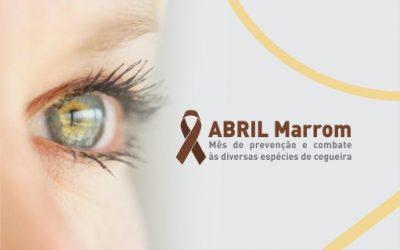 Campanha Abril Marrom: Mês de combate à cegueira